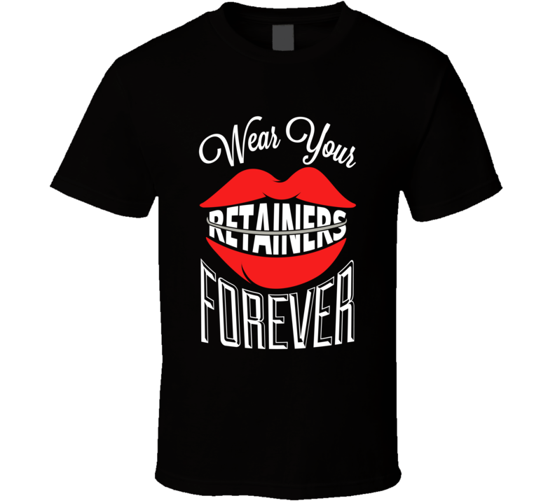 Wear Your Retainers T Shirt