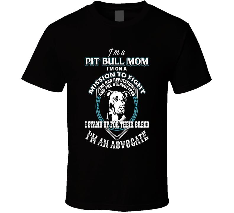 I'm a Pitbull Mom T Shirt