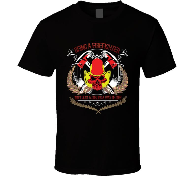Being a Firefighter Isn't Just a Job T Shirt