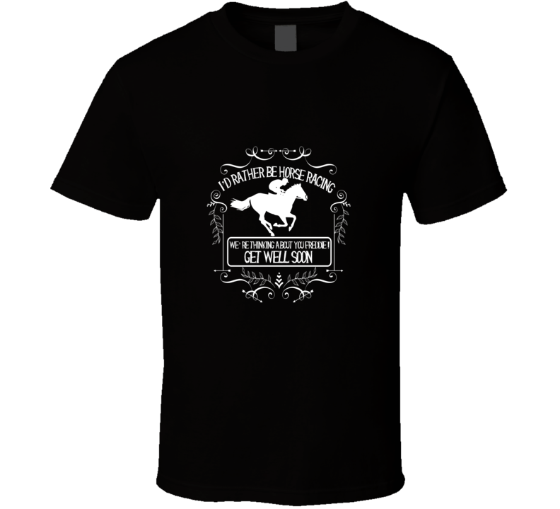 I'd Rather Be Horse Racing Tribute T Shirt