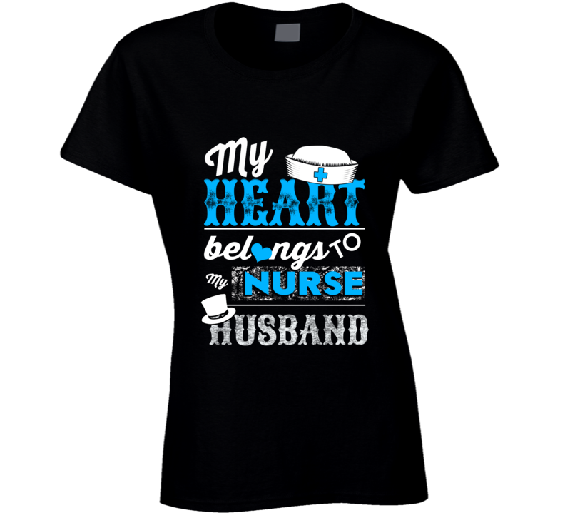 My Heart Belongs To My Nurse Husband T Shirt