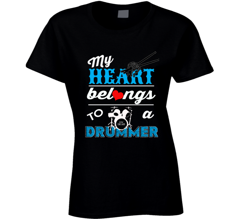 My Heart Belongs To a Drummer T Shirt
