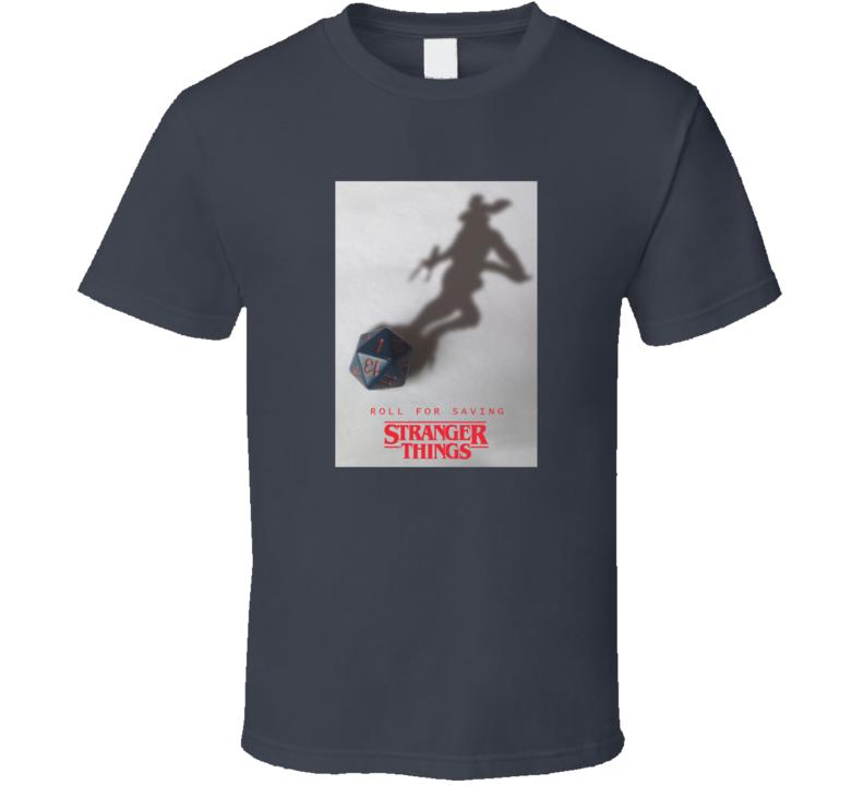 Stranger Things Roll For Saving Mystery TV Series Tshirt