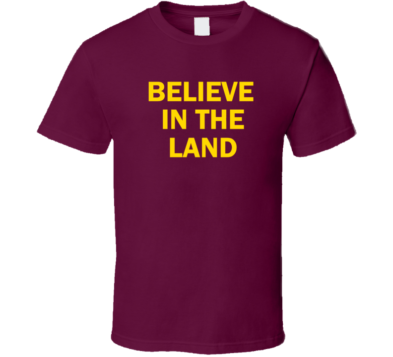 Believe In The Land Cleveland Basketball T Shirt