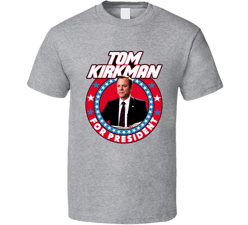 Tom Kirkman  For President Designated Survivor TV Show Kiefer Sutherland Fan T Shirt
