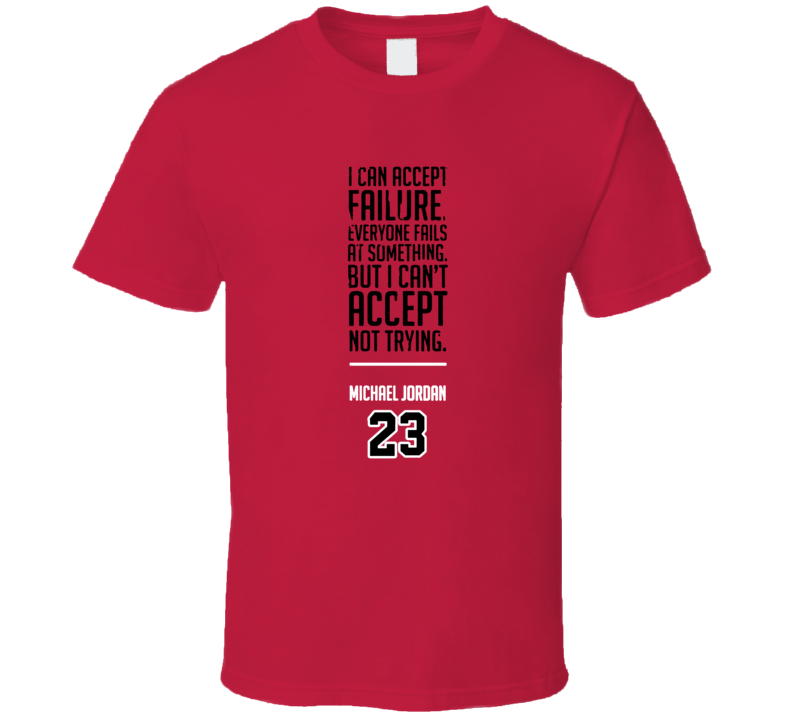 I Can Accept Failure But I Cant Accept Not Trying Michael Jordan Motivational Quote Retro Bulls Basketball T Shirt