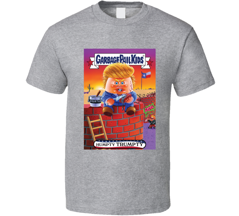 Donald Trump Humpty Trumpty Funny Garbage Pail Kids Parody Political Election2016 Humor T Shirt