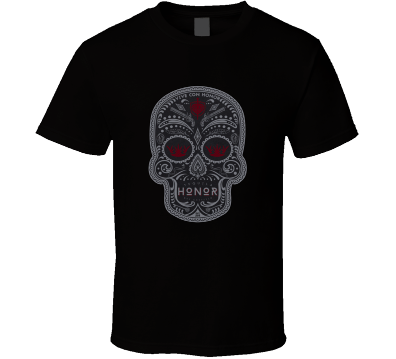 Tequila Honor Cool Mexican Day Of The Dead Celebration Alcohol Party Logo T Shirt