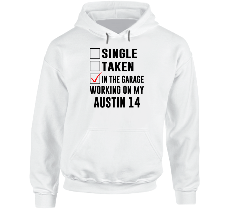 Single Taken Working On My Austin 14 Funny Car Hooded Pullover