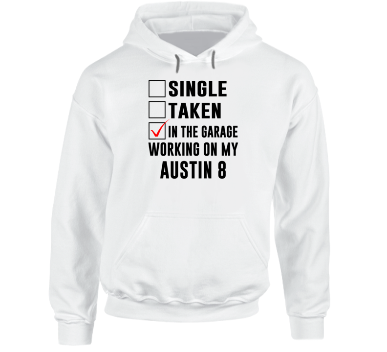 Single Taken Working On My Austin 8 Funny Car Hooded Pullover
