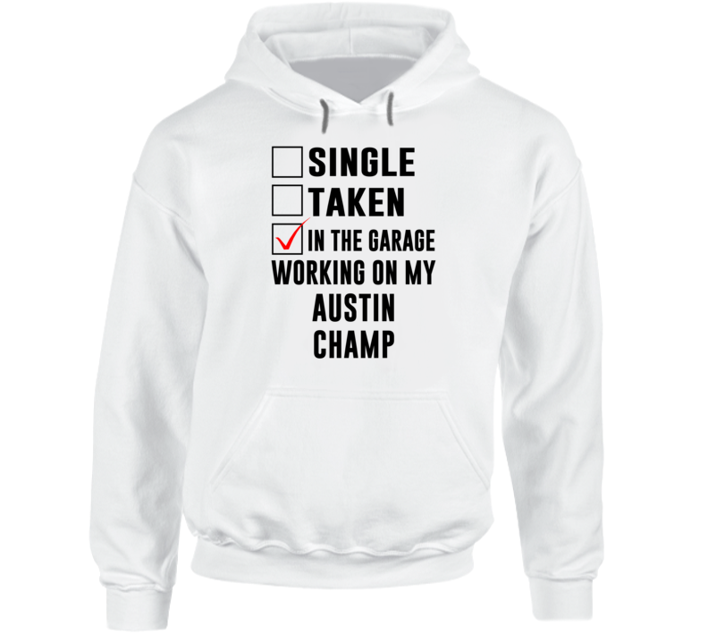 Single Taken Working On My Austin Champ Funny Car Hooded Pullover