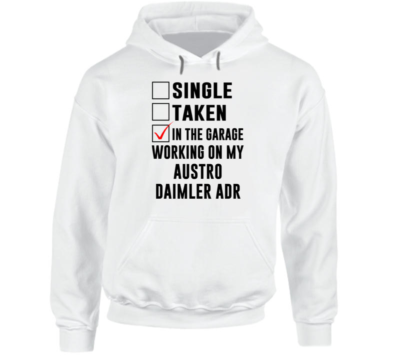 Single Taken Working On My Austro Daimler ADR Funny Car Hooded Pullover