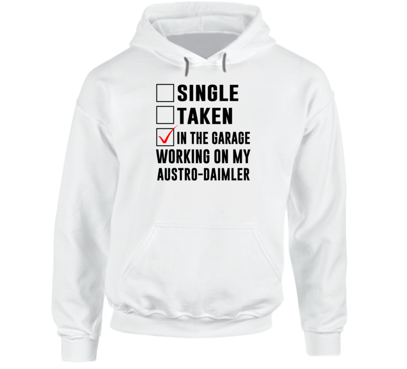 Single Taken Working On My Austro Daimler Funny Car Hooded Pullover