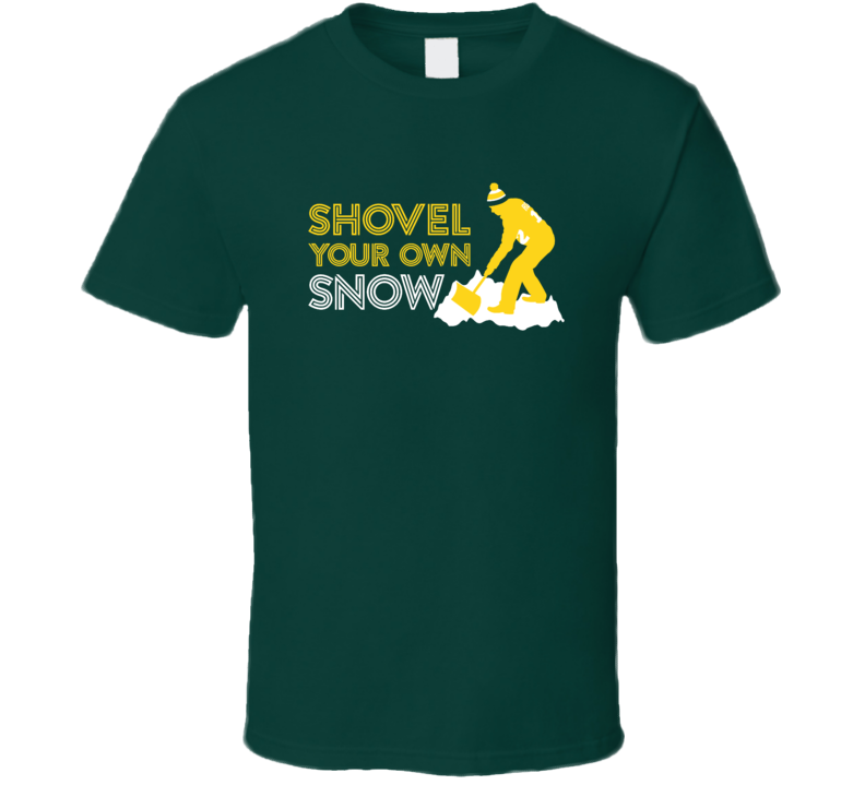 Aaron Rodgers Shovel Your Own Snow Green Bay Football Sports Team Fan T Shirt