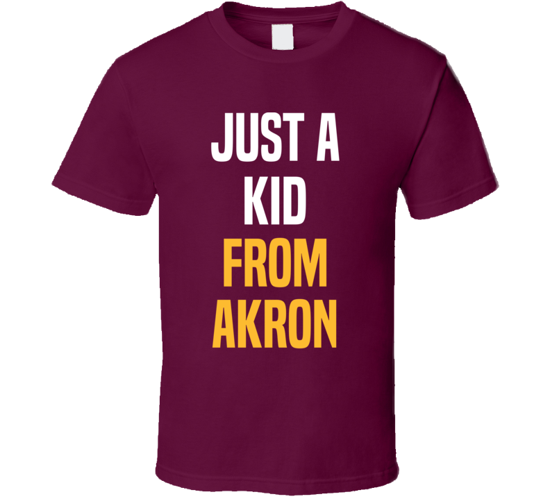 Lebron James Just A Kid From Akron Cool Cleveland Basketball Sports Team Fan T Shirt