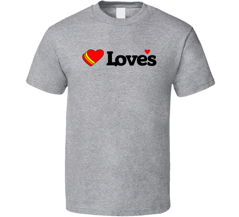 Love's Gas Station Store Cool Brand Logo Car T Shirt