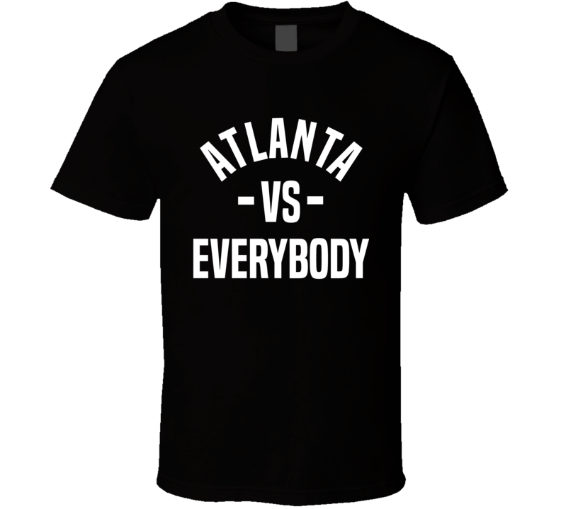 Atlanta Vs Everybody Cool City Sports Team Fan T Shirt