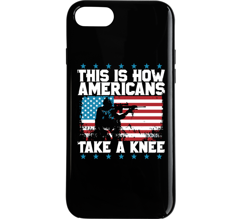 This Is How Americans Take A Knee Army Soldier Usa Political Phone Case
