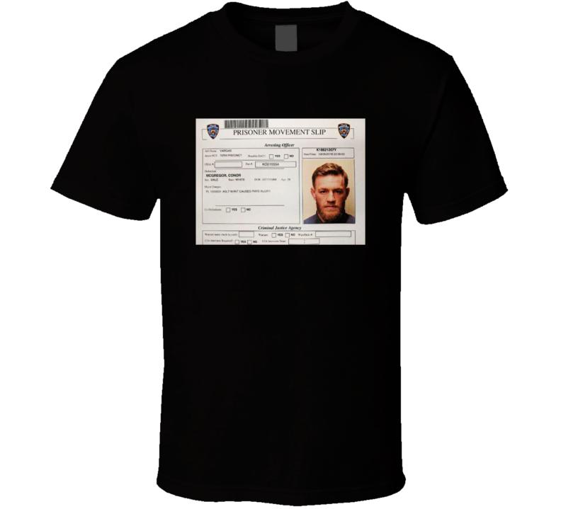 Conor Mcgregor Arrest Mugshot Prisoner Slip Mma Fighter Fan T Shirt