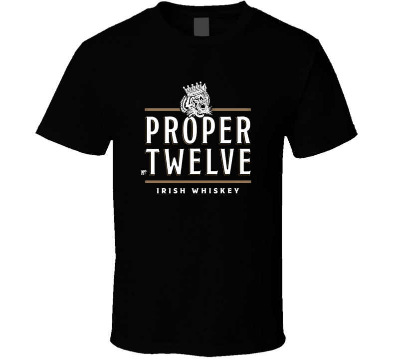 Proper Twelve Irish Whiskey Conor Mcgregor Fan Cool T Shirt