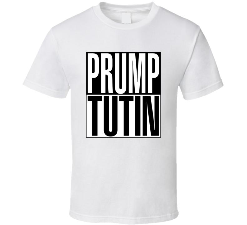 Prump Tutin Donald Trump Vladimir Putin Political Politics T Shirt