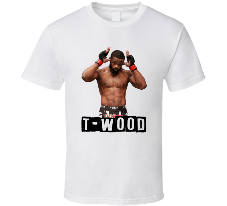 T-wood Tyrone Woodley Mma Fighter Fan T Shirt