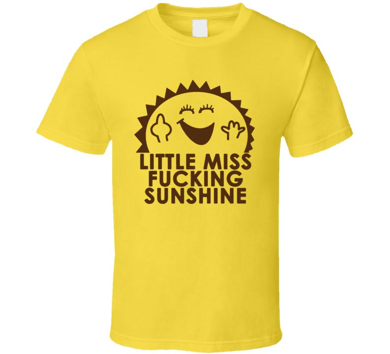 Little Miss Fucking Sunshine Funny Book Parody T Shirt