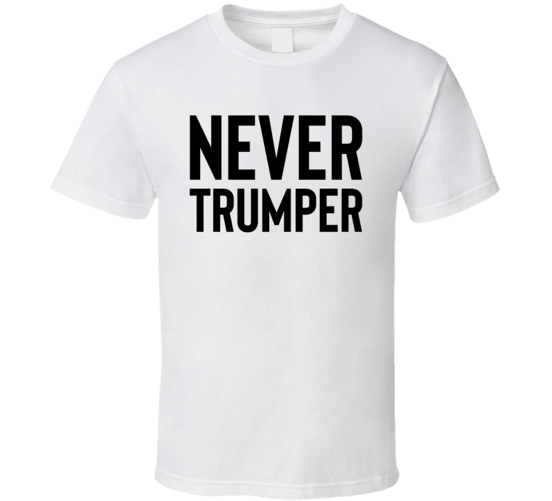 Never Trumper Anti Donald Trump For President Funny Politics T Shirt