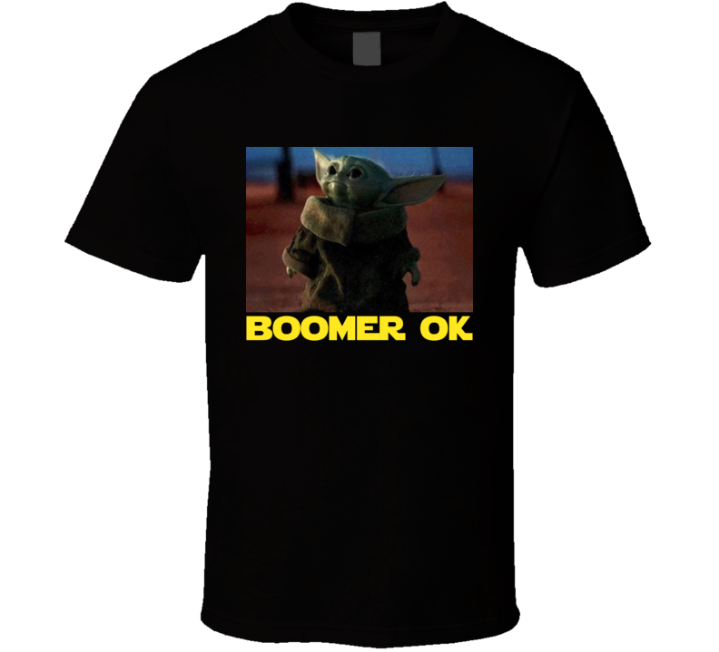Boomer Ok Baby Yoda Star Wars The Mandalorian Funny Meme T ...