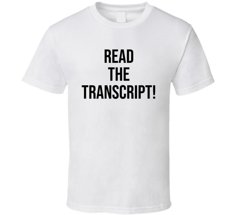 Read The Transcript Donald Trump Funny T Shirt