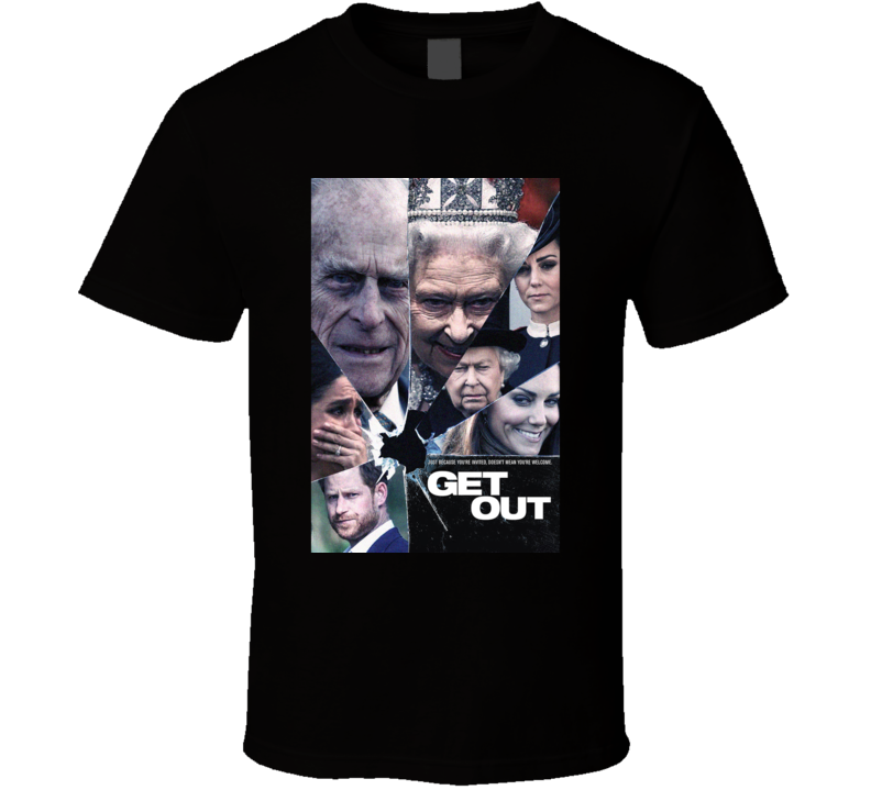 Get Out Funny Royal Family Horror Movie Parody Meme T Shirt
