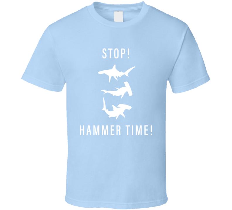 Stop Hammer Time Funny Hammerhead Shark Animal Lover T Shirt