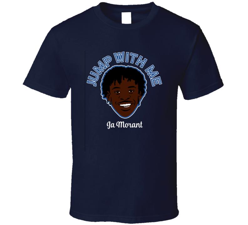 Jump With Me Ja Morant Memphis Basketball Fan T Shirt