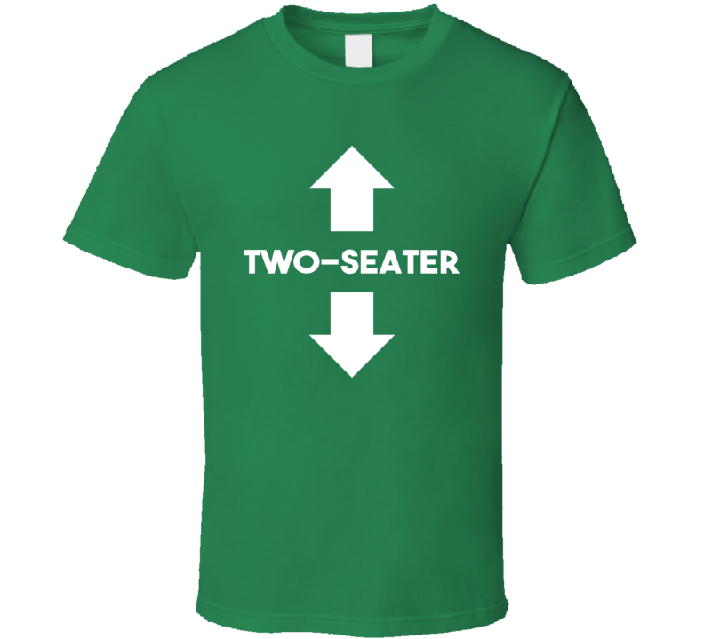 Two Seater Funny St Patricks Day Party Humor T Shirt