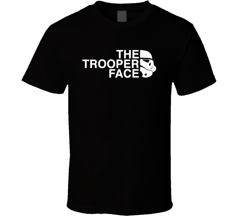 The Trooper Face Funny Star Wars Saga Stormtrooper Parody Fan T Shirt