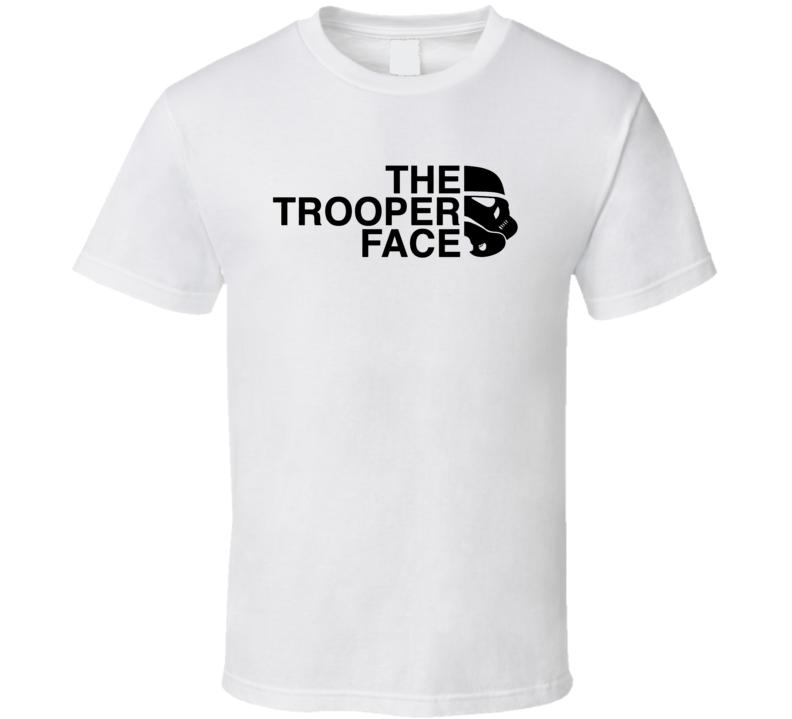 The Trooper Face Funny Star Wars Saga Stormtrooper Parody Fan Cool T Shirt