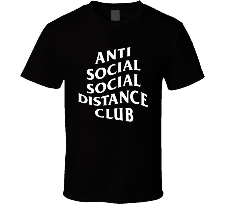 Anti Social Social Distance Club Parody T Shirt