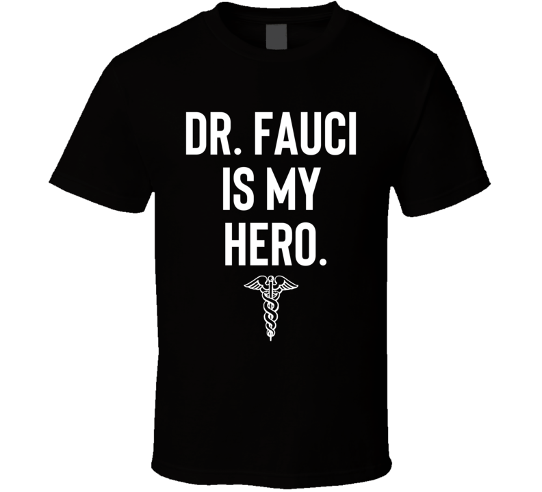 Dr Fauci Is My Hero Cool T Shirt