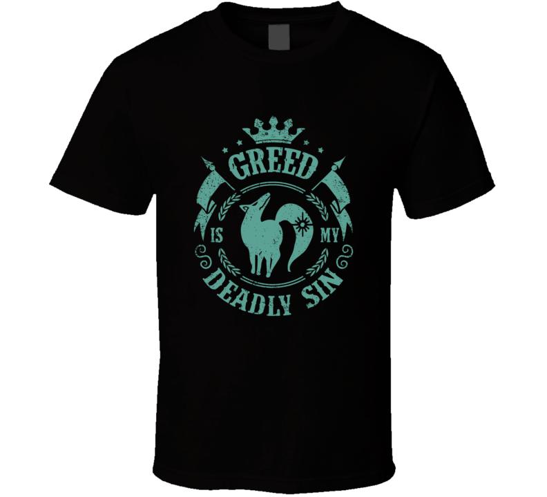Greed Is My Deadly Sin Seven Deadly Sins Manga Series Fan T Shirt