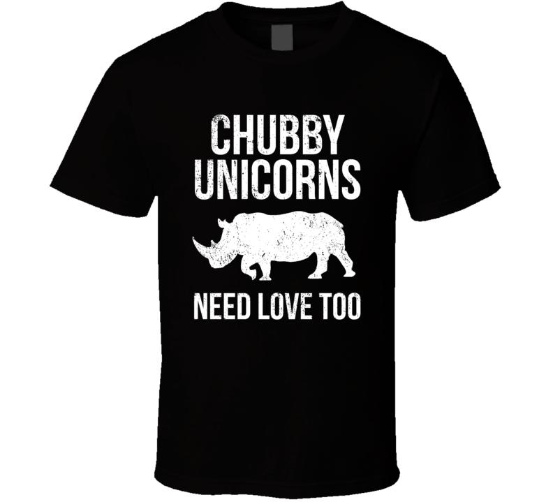 Chubby Unicorns Need Love Too Funny Rhino T Shirt