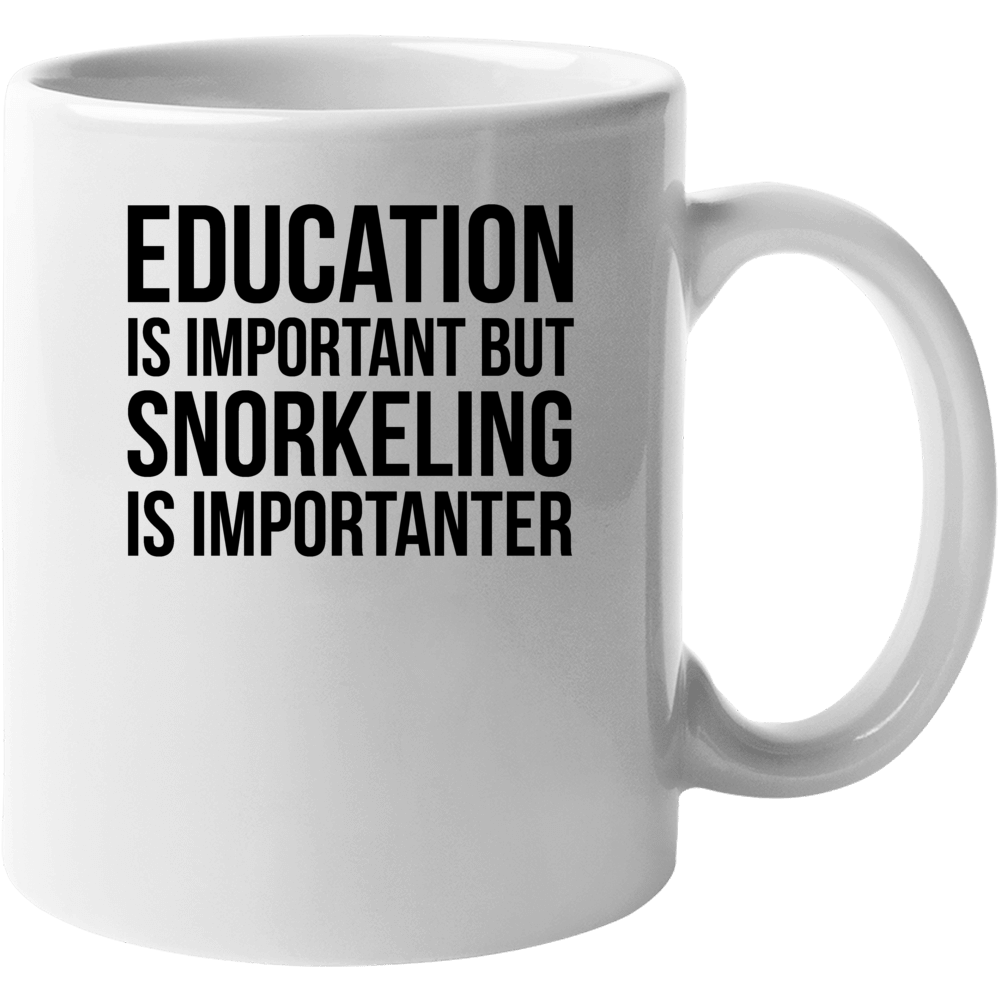 Education Is Important But Snorkeling Is Importanter Cool Hobby Mug