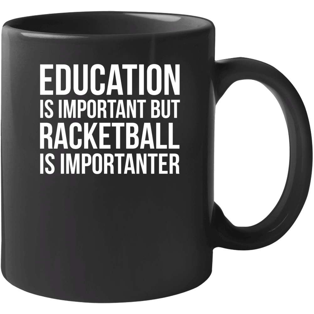 Education Is Important But Racketball Is Importanter Funny Hobby Mug