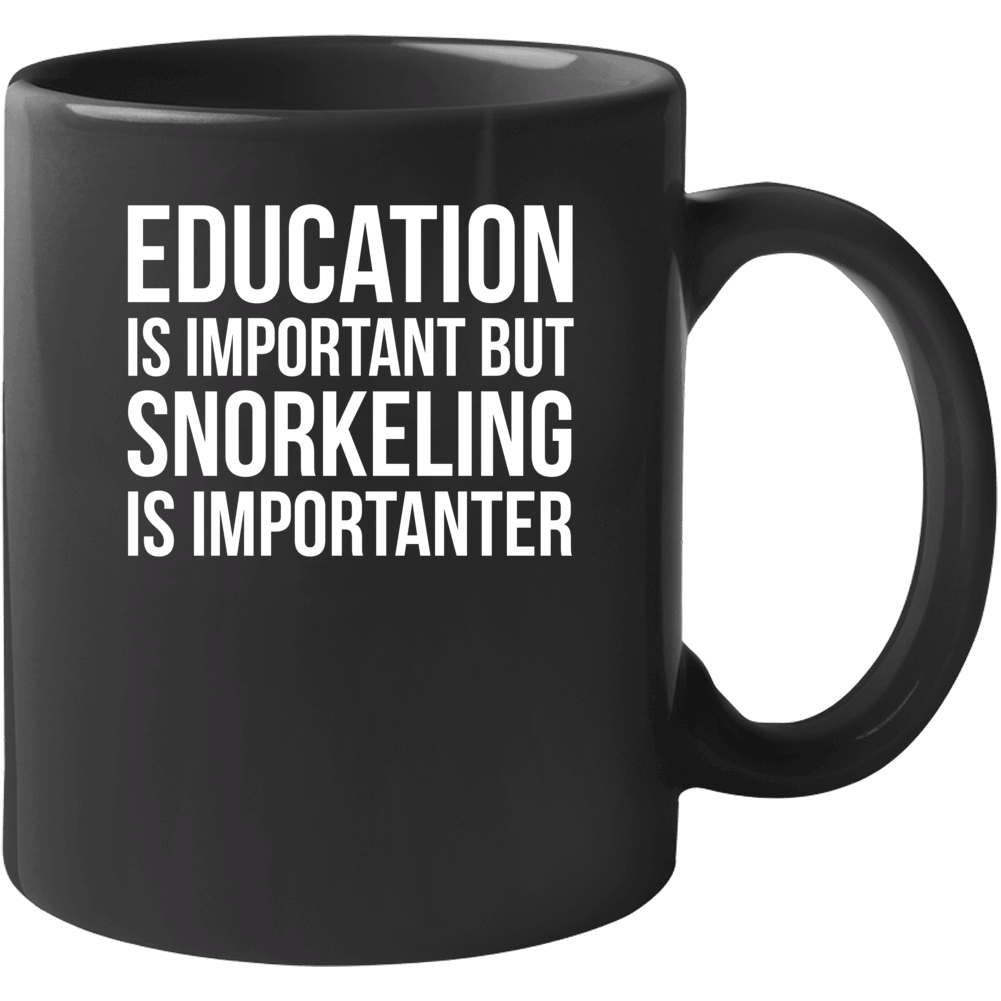 Education Is Important But Snorkeling Is Importanter Funny Hobby Mug