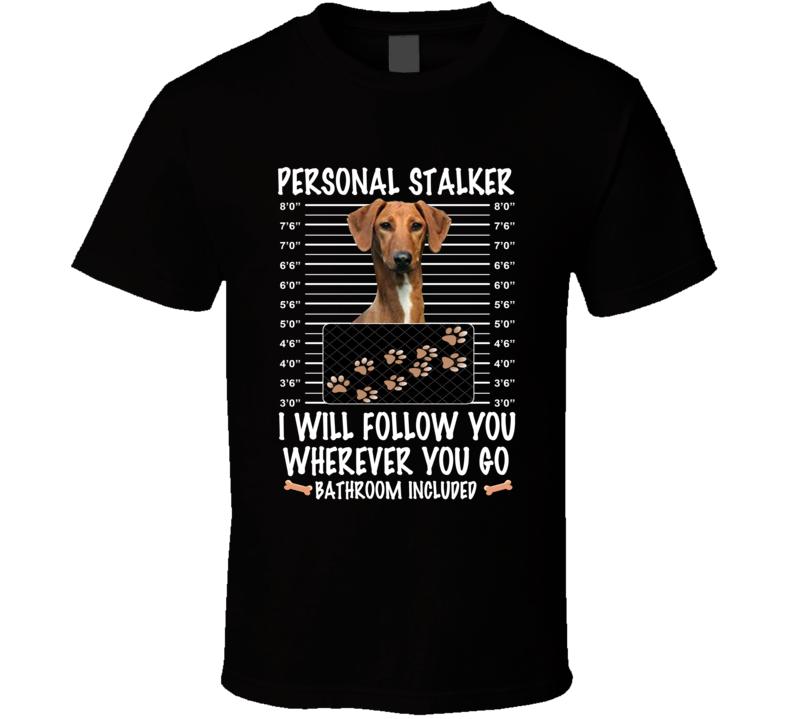 Azawakh Personal Stalker I Will Follow You Funny Mugshot Dog Lovers T Shirt