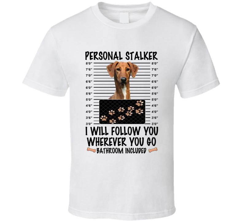 Azawakh Personal Stalker I Will Follow You Funny Mugshot Dog Lover T Shirt