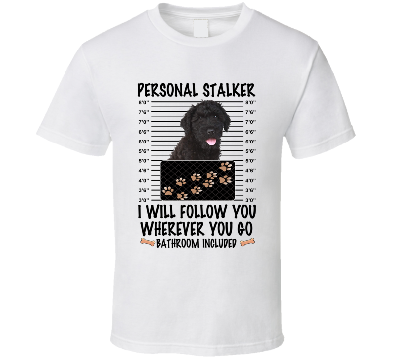 Black Russian Terrier Personal Stalker I Will Follow You Funny Mugshot Dog Lover T Shirt