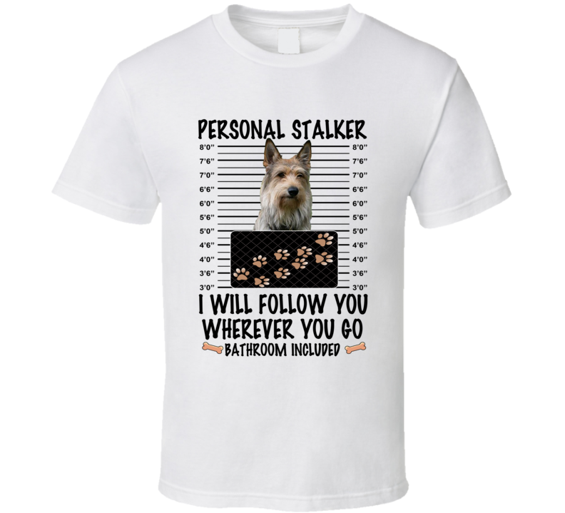 Berger Picard Personal Stalker I Will Follow You Funny Mugshot Dog Lover T Shirt