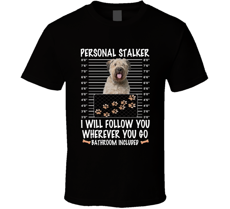 Bouviers Des Flandre Personal Stalker I Will Follow You Funny Mugshot Dog Lovers T Shirt
