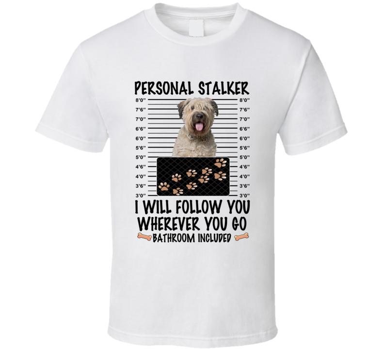 Bouviers Des Flandre Personal Stalker I Will Follow You Funny Mugshot Dog Lover T Shirt