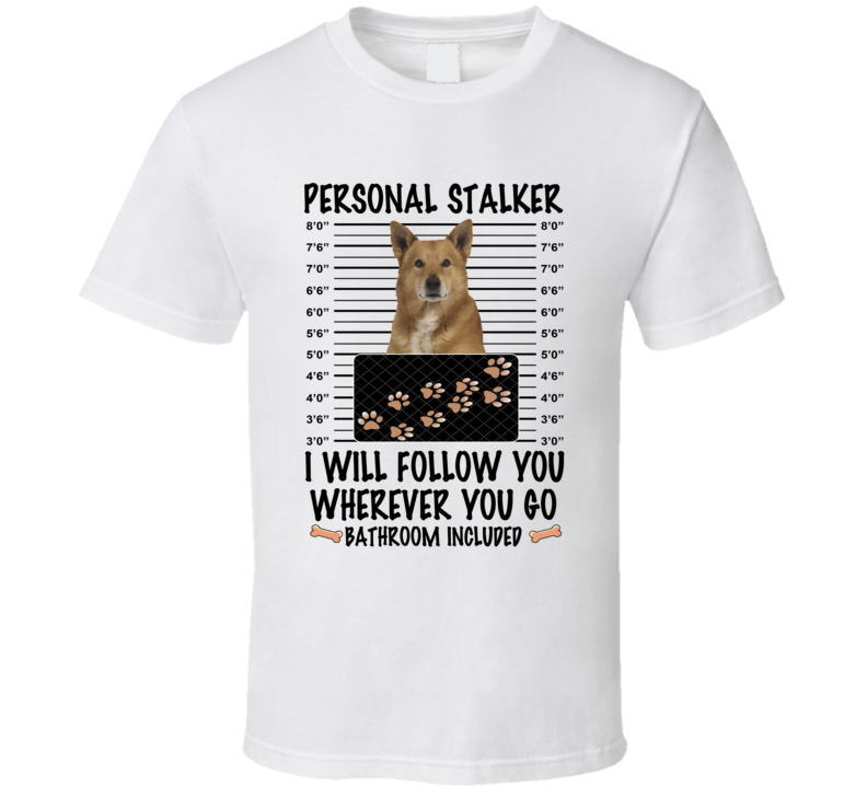 Canaan Personal Stalker I Will Follow You Funny Mugshot Dog Lover T Shirt
